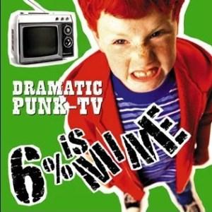 6% is MINE - 2008 - Dramatic Punk - TV