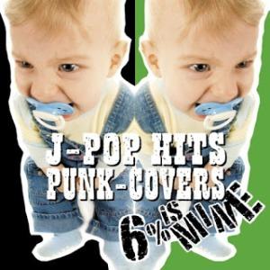 6% is MINE - 2011 - J-Pop Hits Punk-Covers