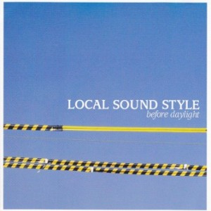 Local Sound Style - 2006.03.03 - Before Daylight [EP]