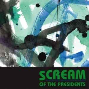 Scream Of The Presidents - 2005 - Cream
