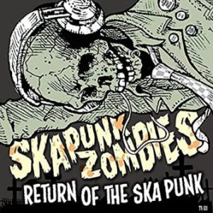 Ska Punk Zombies - 2016 - Return Of The Ska Punk