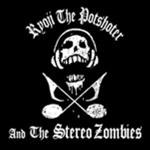 Ryoji The Potshoter And The Stereo Zombies ‎- 2001 - Ryoji The Potshoter And The Stereo Zombies