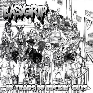 Easy Grip - 2006.04.26 - 10 Years Of Fuckin' Guys