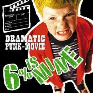 6% is MINE - 2009 - Dramatic Punk - Movie