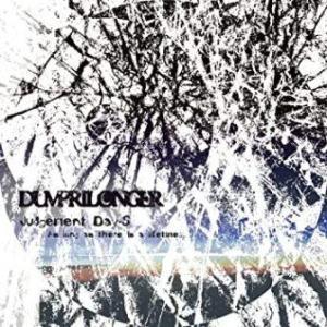 Dumprilonger - 2007 - Judgement Day-S As Long As There Is A Lifetime