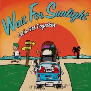 Wait For Sunlight - 2017 - Let's Get Together