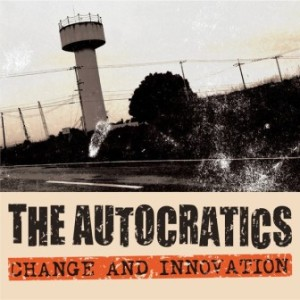 The Autocratics - 2014 - Change And Innovation