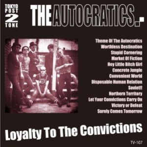 The Autocratics - 2011 - Loyalty To The Convictions
