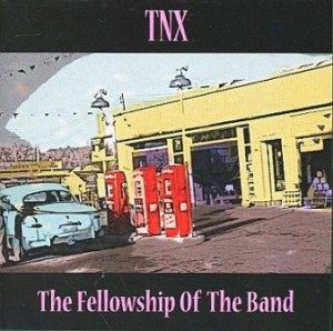 TNX - 2009 - The Fellowship Of The Band