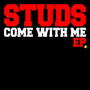 Studs - 2010 - Come With Me (EP)