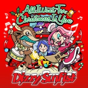Dizzy Sunfist - 2019 - All i Want For Christmas is You (Single)