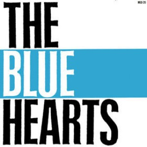 The Blue Hearts - 1987.05.21 - The Blue Hearts