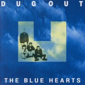 The Blue Hearts - 1993.07.10 - DUG OUT