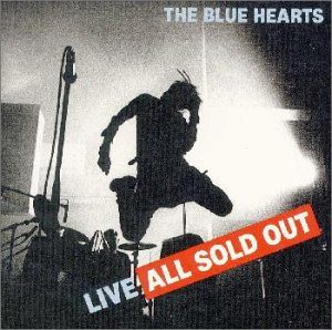 The Blue Hearts - 1996.01.01 - LIVE ALL SOLD OUT