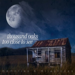 Too Close To See & Thousand Oaks - 2017 - Memories & Milestones (Split)
