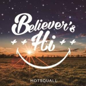 Hotsquall - 2016 - Believer's Hi