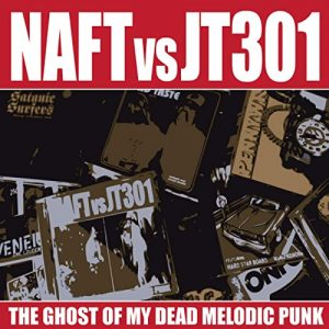 NAFT Vs JT301 - 2010 - The Ghost Of My Dead Melodic Punk