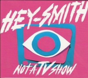 Hey-Smith - 2018 - Not A TV Show (Single)