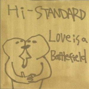 Hi-Standard - 2000 - Love Is A Battlefield