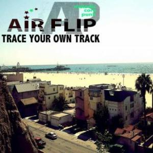 AIRFLIP - 2013 - TRACE YOUR OWN TRACK