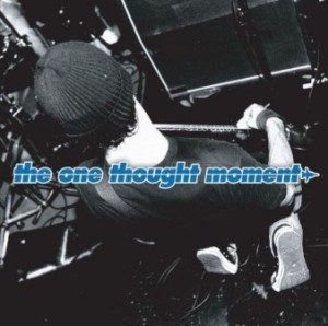 The One Thought Moment - 2009 - Deaf In The Dead Zone