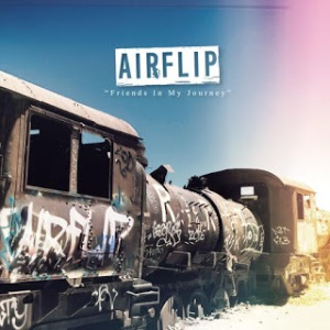 AIRFLIP - 2019 - Friends In My Journey (EP)