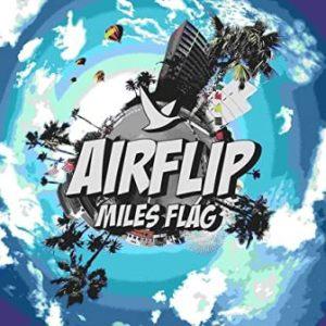 AIRFLIP - 2018 - Miles Flag