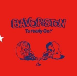 Bavo Piston - 2020 - To Ready Go!!