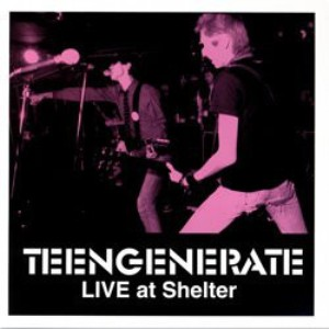 Teengenerate - 2001 - Live At Shelter