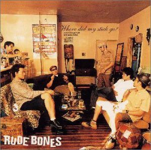 Rude Bones - 2000 - Where did my stick go