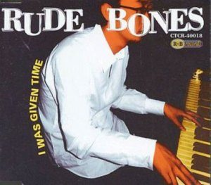 Rude Bones - 1999 - I was given time