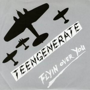 Teengenerate - 1996 - Flying Over You