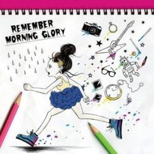 Morning Glory - 2009.10.07 - Remember