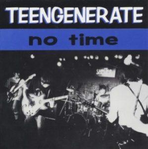 Teengenerate - 1994 - No Time