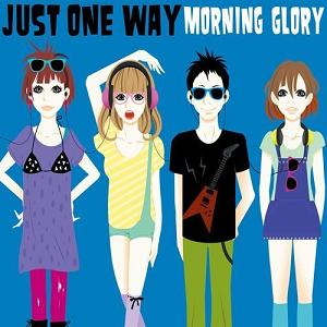 Morning Glory - 2009.06.03 - Just One Way