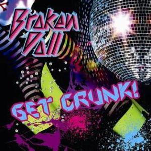 Broken Doll - 2010 - Get Crunk!