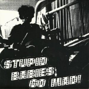 Stupid Babies Go Mad - 2000 - Stupid Babies Go Mad