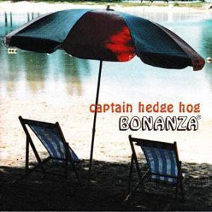 Captain Hedge Hog - 1999 - Bonanza
