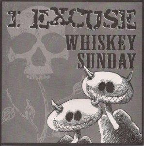I Excuse & Whiskey Sunday - 2005 - Split