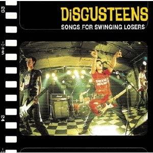 Disgusteens - 2011 - Songs For Swinging Losers (Re-Issue 2001)