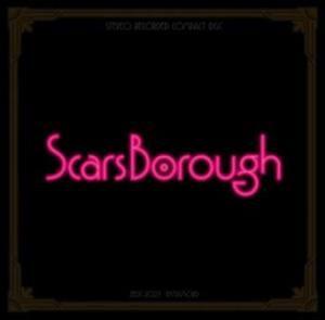 Scars Borough - 2009 - Scars Borough