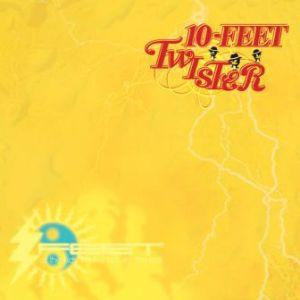 10-Feet - 2006.08.16 - Twister