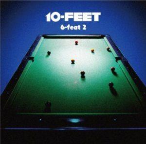 10-Feet - 2014.06.18 - 6-feat 2
