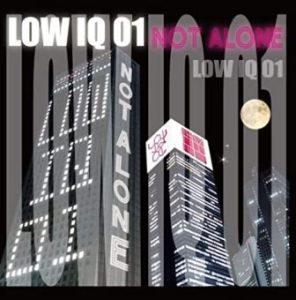 LOW IQ 01 - 2009 - NOT ALONE (Single)