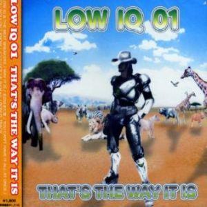 LOW IQ 01 - 2007 - That's The Way It Is (Mini-Album)