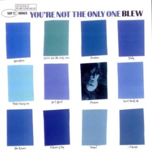 Blew - 1998 - Youre Not The Only One