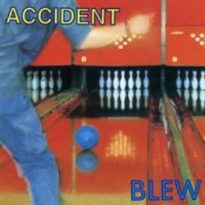 Blew - 1995 - Accident