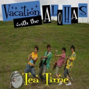 Vacation With The Alohas - 2008 - Tea Time