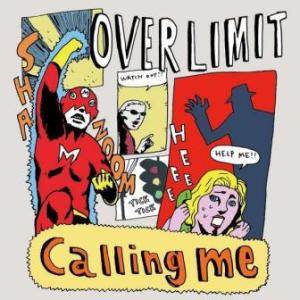 Over Limit - 2017.07.19 - Calling Me (Single)