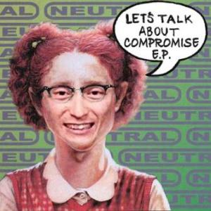 Neutral - 2017 - Let's Talk About Compromise (EP)